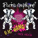 Porno Elephant - Big Bang Once Again (2013)